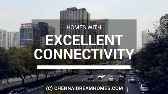 homes property good connectivity chennai