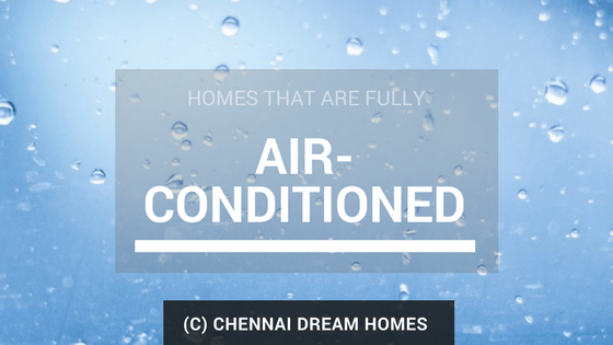 Air conditioned homes chennai