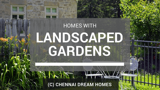 homes with landscaping gardens green chennai