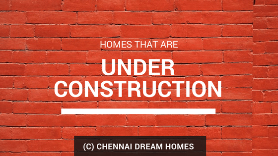 properties under construction chennai