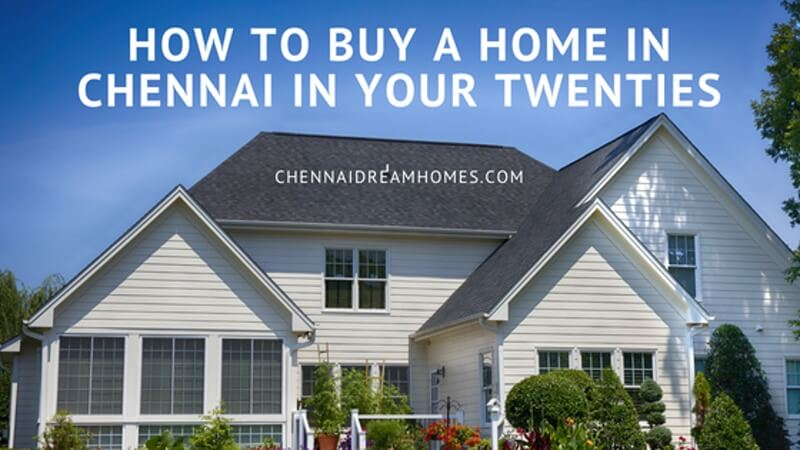 How to Buy a Home in Chennai in your Twenties 1