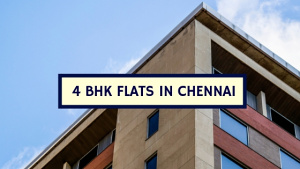 4 BHK Flats in Chennai