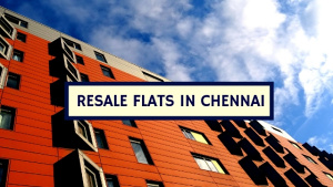 Resale Flats in Chennai